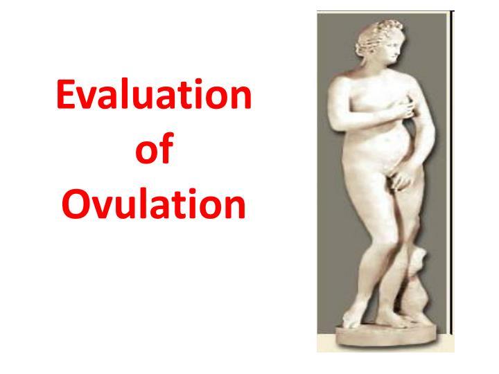Evaluation of Ovulation