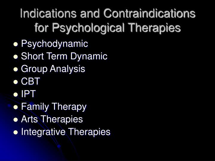 Indications and Contraindications for Psychological Therapies