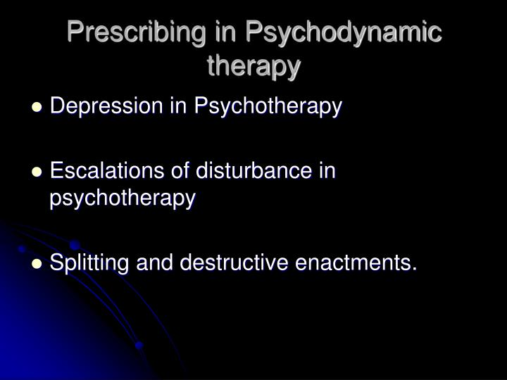 Prescribing in Psychodynamic therapy