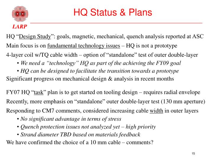 HQ Status & Plans
