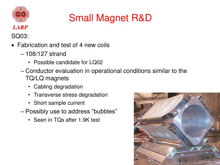 Small Magnet R&D