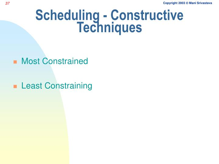 Scheduling - Constructive Techniques