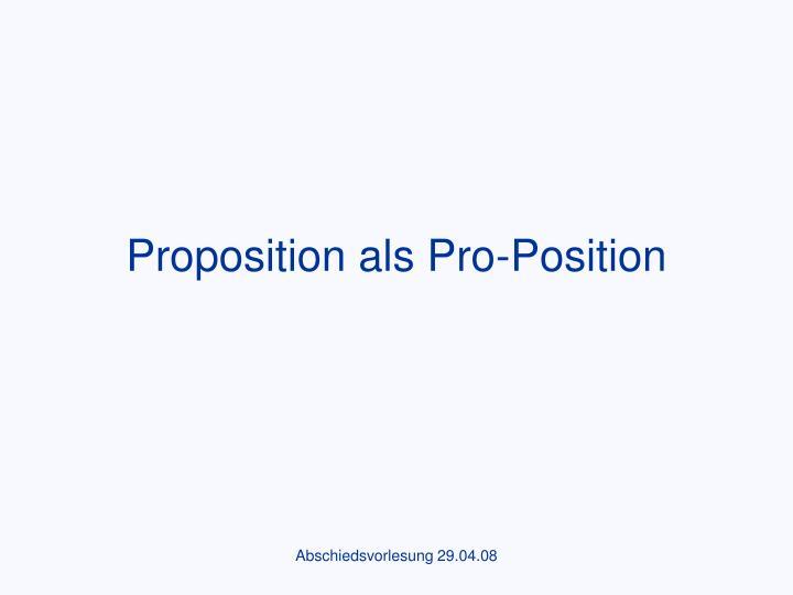 Proposition als Pro-Position