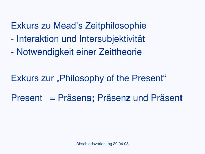 Exkurs zu Mead's Zeitphilosophie
