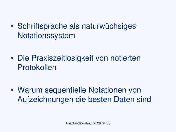 Schriftsprache als naturwüchsiges Notationssystem