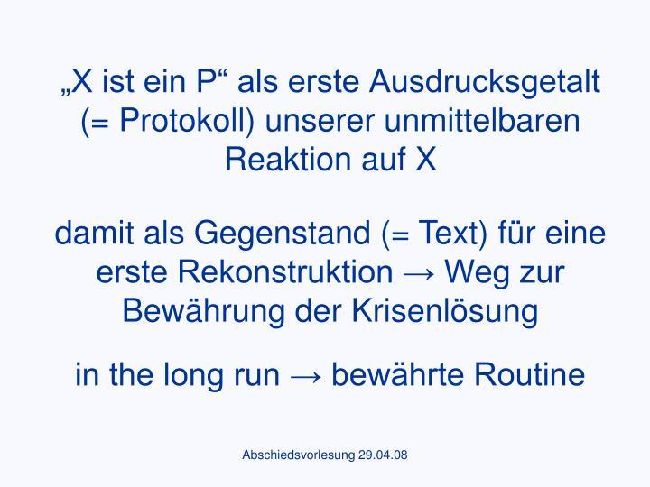 """""""X ist ein P"""" als erste Ausdrucksgetalt (= Protokoll) unserer unmittelbaren Reaktion auf X"""