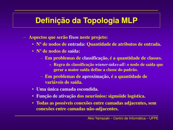 Definição da Topologia MLP