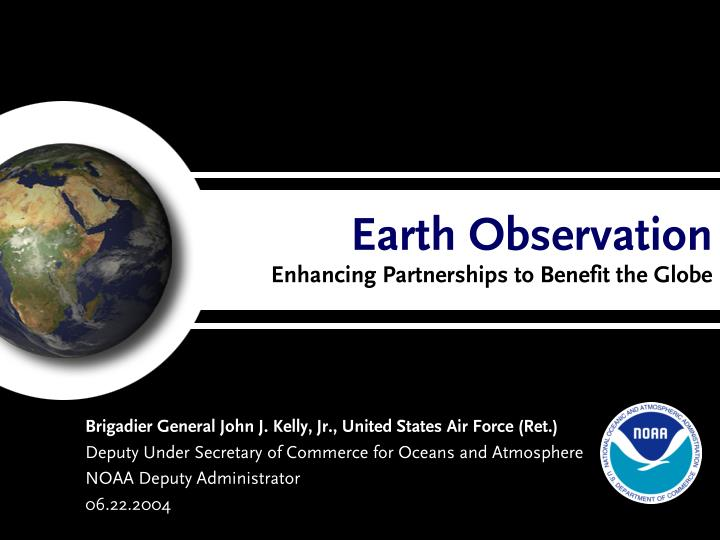 Earth observation enhancing partnerships to benefit the globe