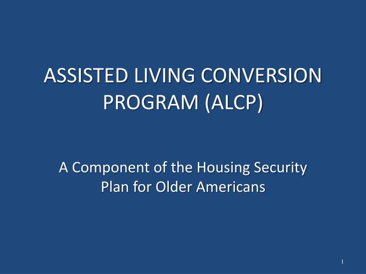 Assisted living conversion program alcp