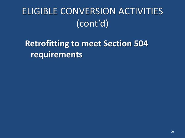 ELIGIBLE CONVERSION ACTIVITIES (cont'd)