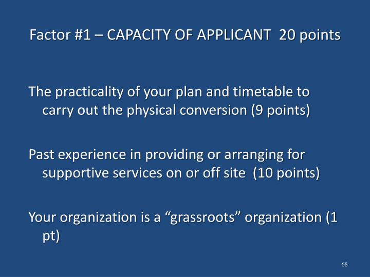 Factor #1 – CAPACITY OF APPLICANT  20 points
