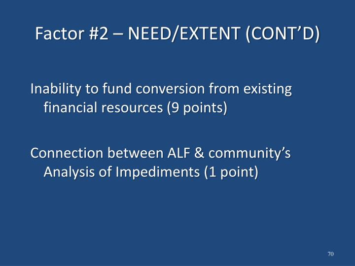 Factor #2 – NEED/EXTENT (CONT'D)