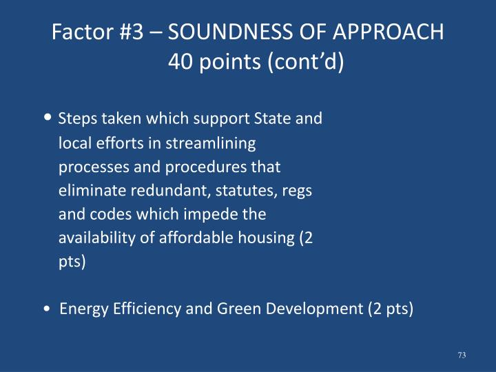 Factor #3 – SOUNDNESS OF APPROACH