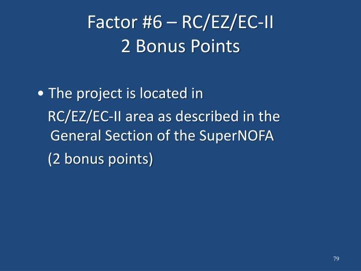 Factor #6 – RC/EZ/EC-II