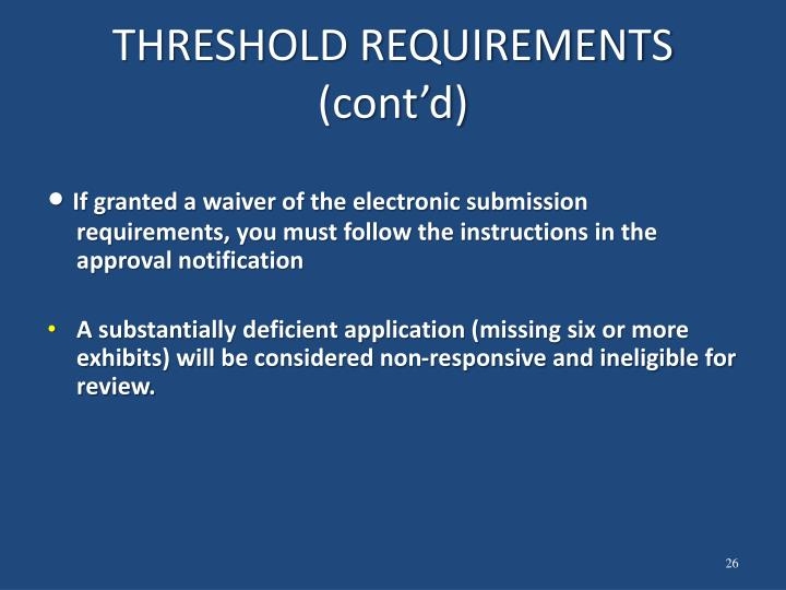 THRESHOLD REQUIREMENTS (cont'd)