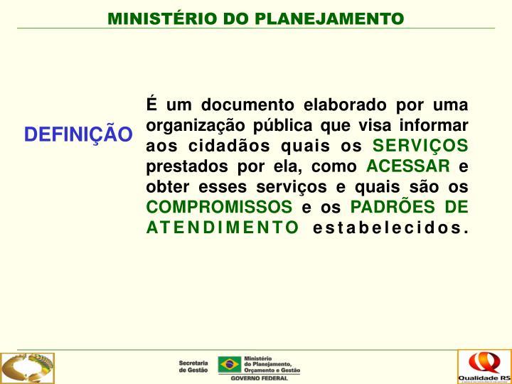 É um documento elaborado por uma organização pública que visa informar aos cidadãos quais os