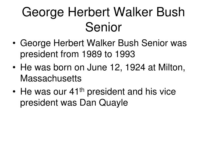George Herbert Walker Bush Senior