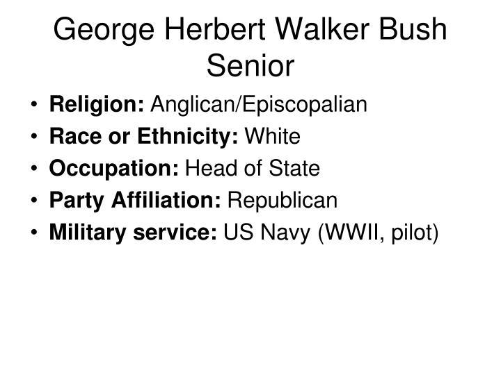 George Herbert Walker Bush Senior