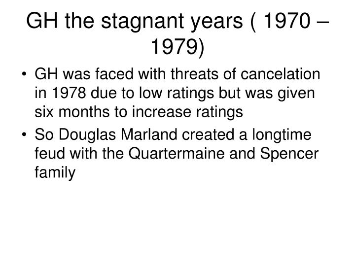 GH the stagnant years ( 1970 – 1979)