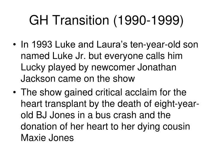 GH Transition (1990-1999)