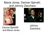 maxie jones damian spinelli and johnny zacchara