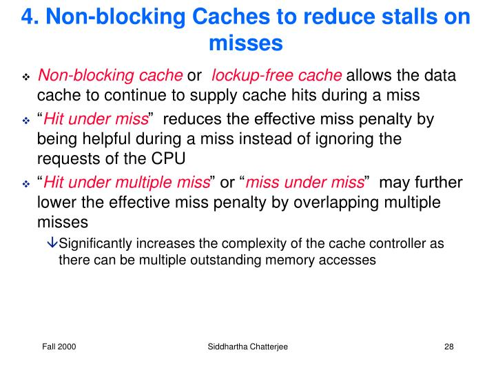 4. Non-blocking Caches to reduce stalls on misses