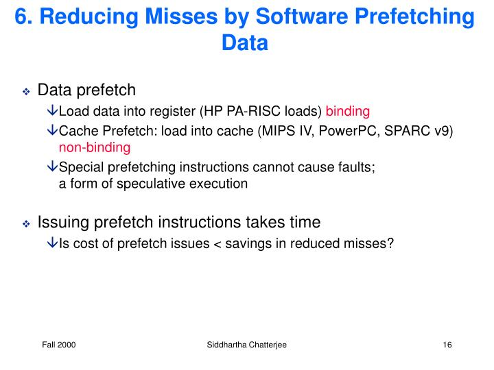 6. Reducing Misses by Software Prefetching Data