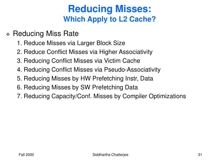 Reducing Misses: