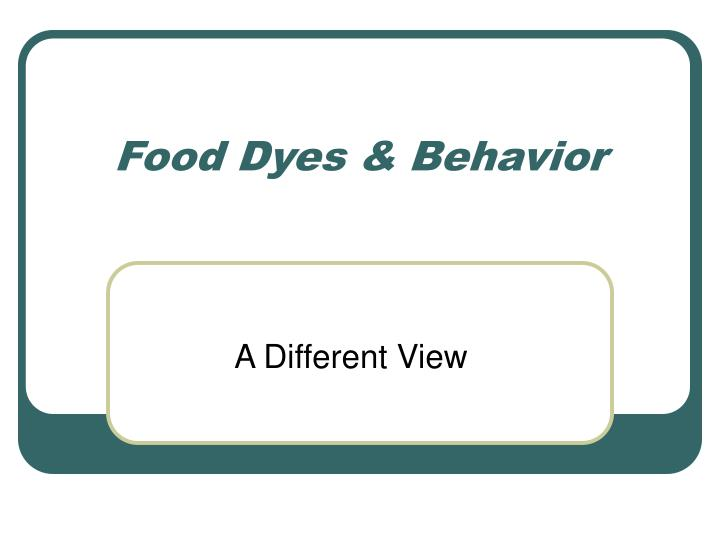 Food dyes behavior
