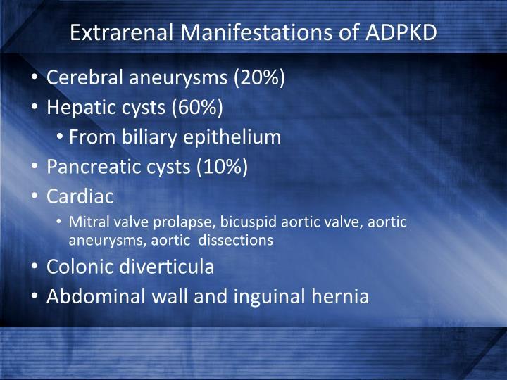 Extrarenal Manifestations of ADPKD