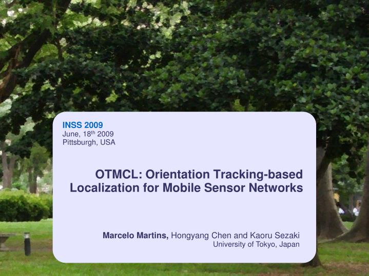 Otmcl orientation tracking based localization for mobile sensor networks
