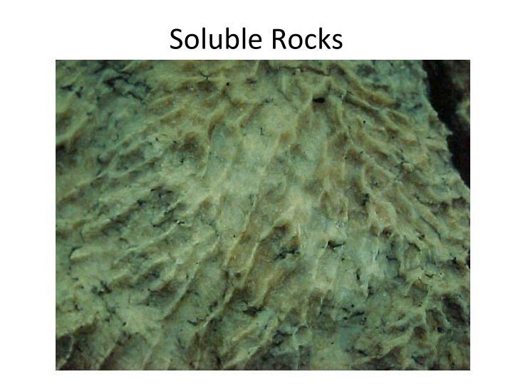 Soluble Rocks
