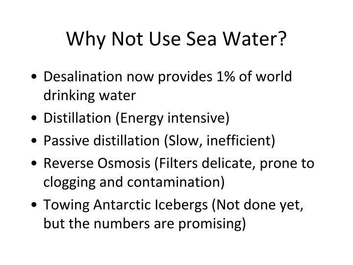 Why Not Use Sea Water?