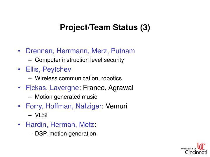 Project/Team Status (3)