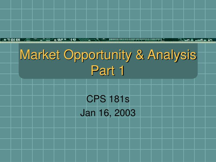 Market opportunity analysis part 1