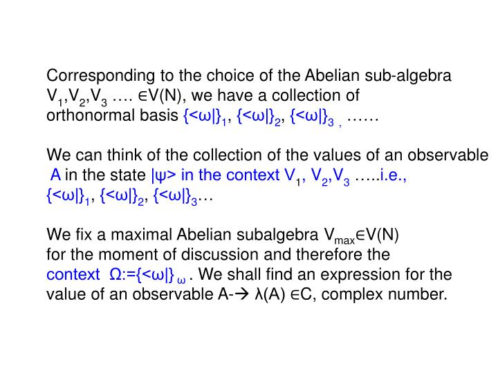 Corresponding to the choice of the Abelian sub-algebra