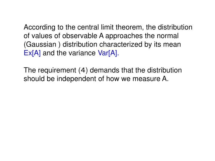 According to the central limit theorem, the distribution