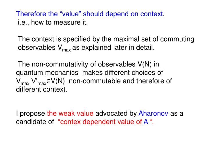 "Therefore the ""value"" should depend on context"