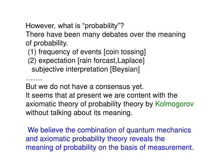 "However, what is ""probability""?"