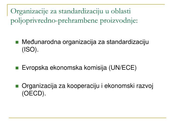 Organizacije za standardizaciju u oblasti poljoprivredno-prehrambene proizvodnje: