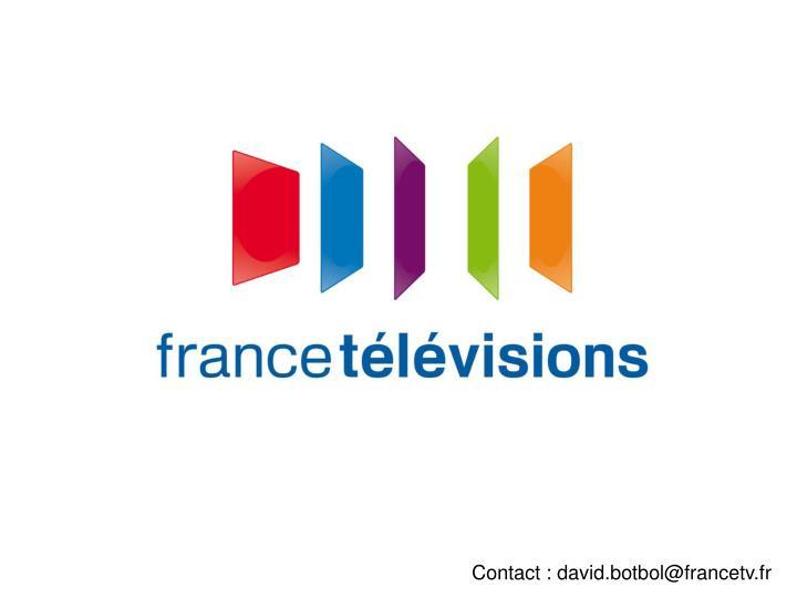 Contact : david.botbol@francetv.fr