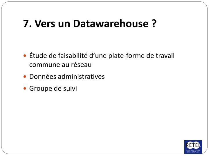 7. Vers un Datawarehouse ?