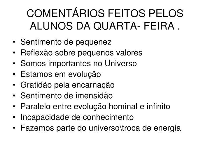 COMENTÁRIOS FEITOS PELOS ALUNOS DA QUARTA- FEIRA .