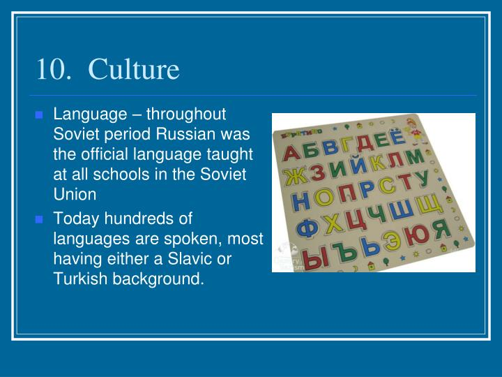 10.  Culture