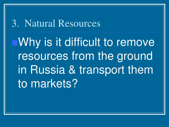 3.  Natural Resources