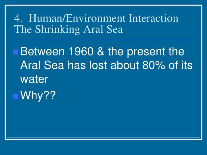 4.  Human/Environment Interaction – The Shrinking Aral Sea