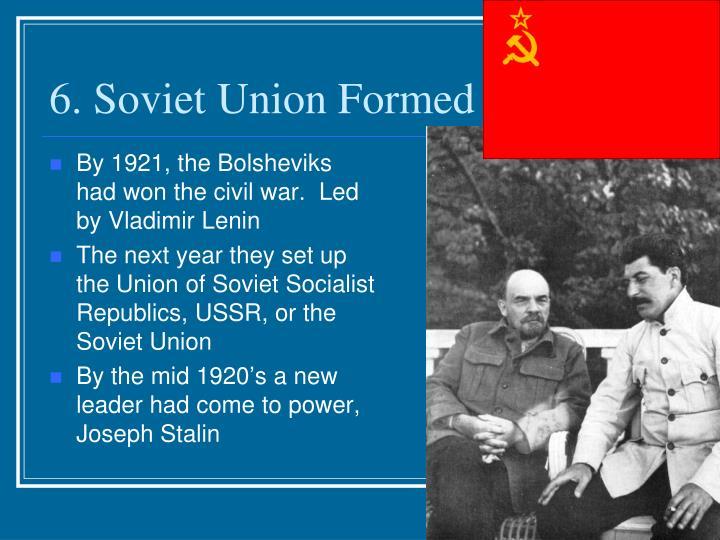 6. Soviet Union Formed