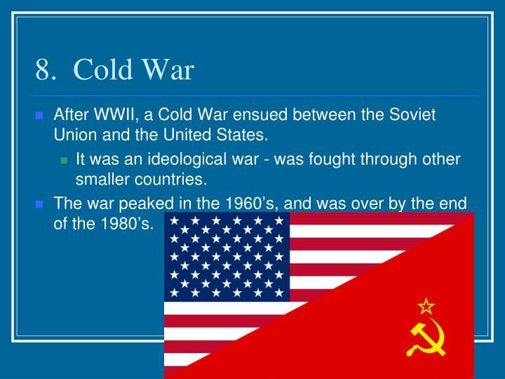 8.  Cold War