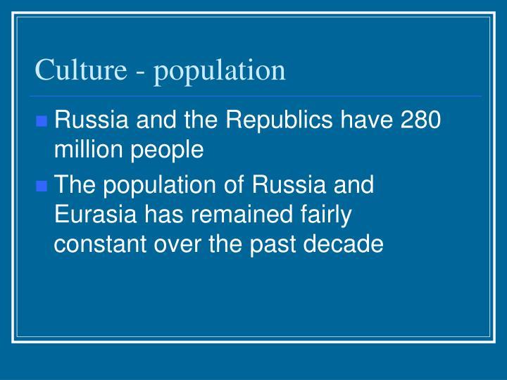 Culture - population