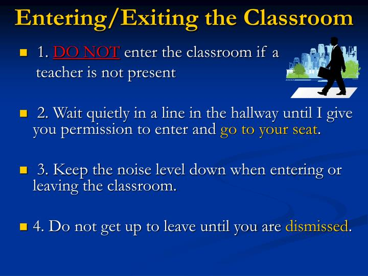 Entering/Exiting the Classroom